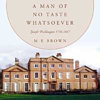 Cover of M. E. Brown, A Man of No Taste Whatsoever: Joseph Pocklington 17361817 (Author house, 2010)